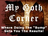 My Goth Corner - Where Doing The Bump Get You The Results